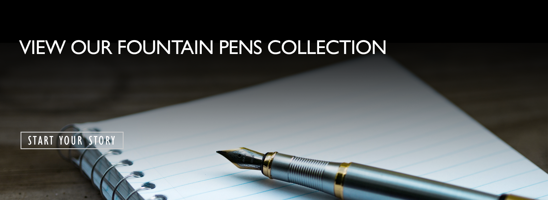 Promotional banner directing you to our fountain pen selection page
